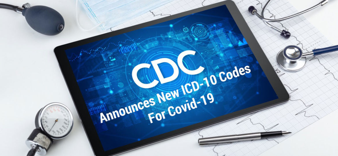 CDC ANNOUNCES NEW ICD-10 CODES FOR COVID-19 EFFECTIVE JANUARY 1, 2021